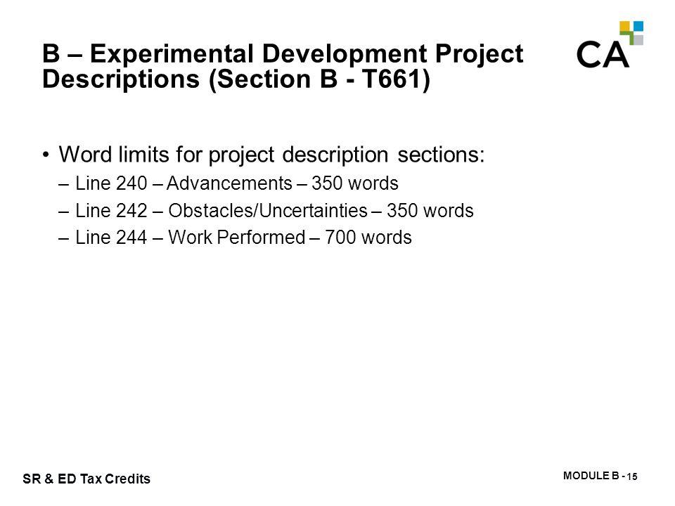 MODULE B - 41 SR & ED Tax Credits B – Experimental Development Project Descriptions (Section B - T661) 15 Word limits for project description sections