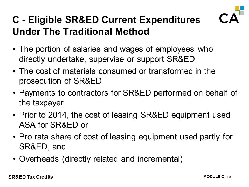 MODULE C - 96 SR&ED Tax Credits C - Eligible SR&ED Current Expenditures Under The Traditional Method The portion of salaries and wages of employees wh