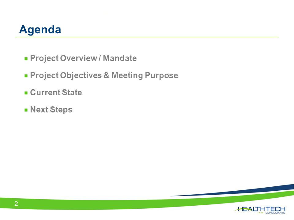 2 Agenda Project Overview / Mandate Project Objectives & Meeting Purpose Current State Next Steps