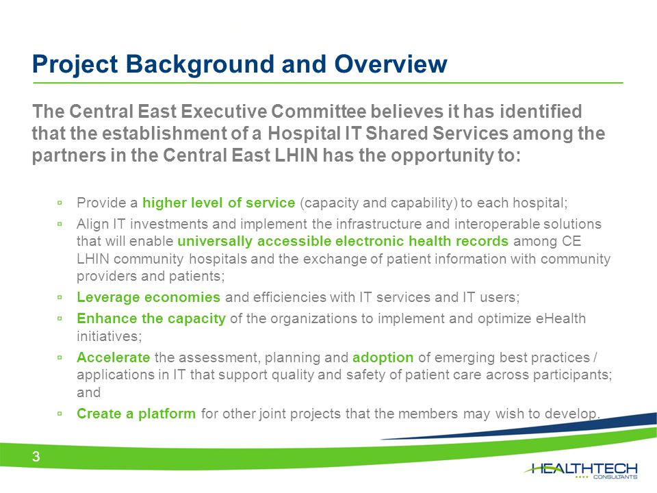 Project Background and Overview The Central East Executive Committee believes it has identified that the establishment of a Hospital IT Shared Service