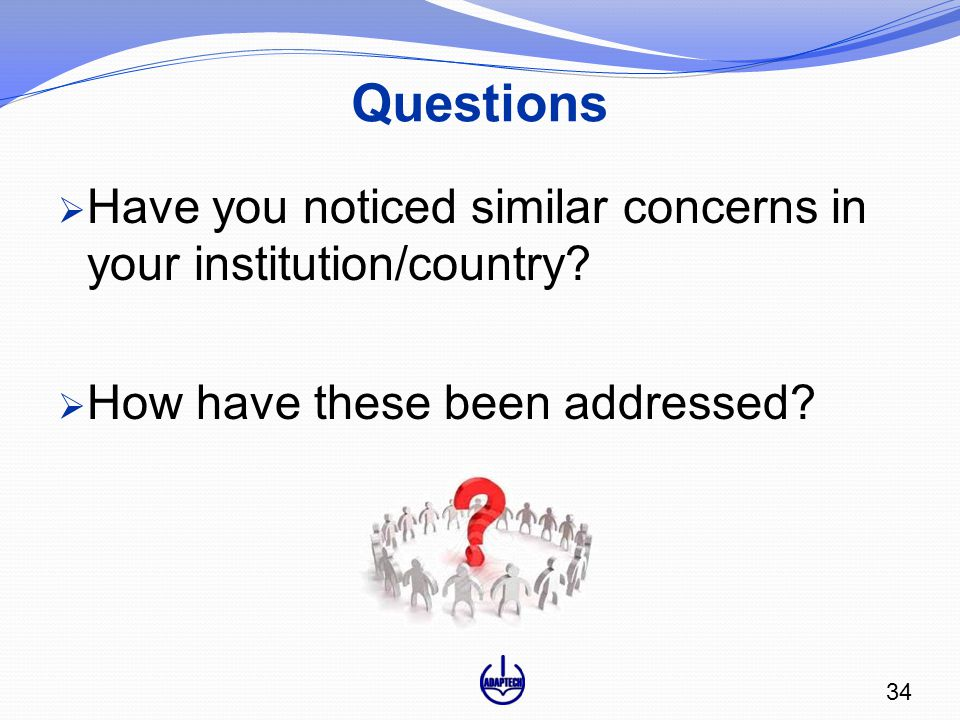 Questions  Have you noticed similar concerns in your institution/country.