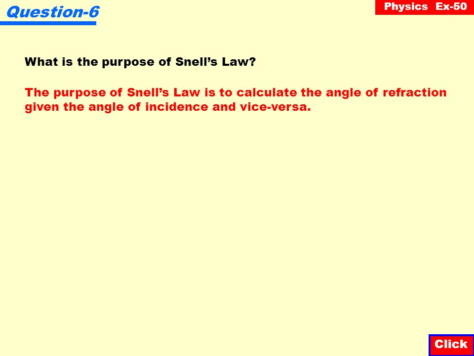 Physics Ex-50 Question-5 State Snell's Law. Click