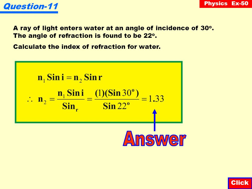 Physics Ex-50 Question-10 Knowing that the index of refraction for diamond is 2.42, calculate the speed of light in diamond. Click