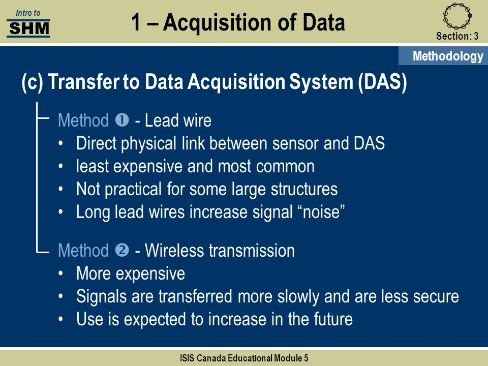 Section:3 (c) Transfer to Data Acquisition System (DAS) Method  - Lead wire Direct physical link between sensor and DAS least expensive and most comm