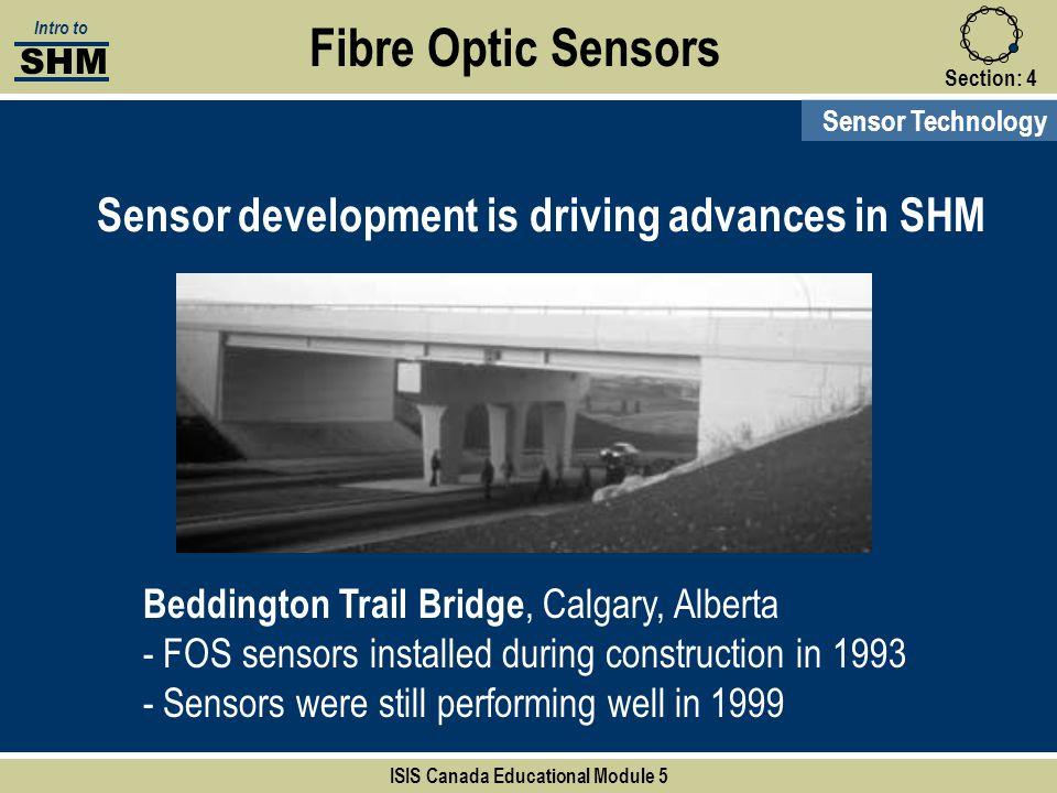 Section:4 Fibre Optic Sensors Sensor Technology Beddington Trail Bridge, Calgary, Alberta - FOS sensors installed during construction in 1993 - Sensor