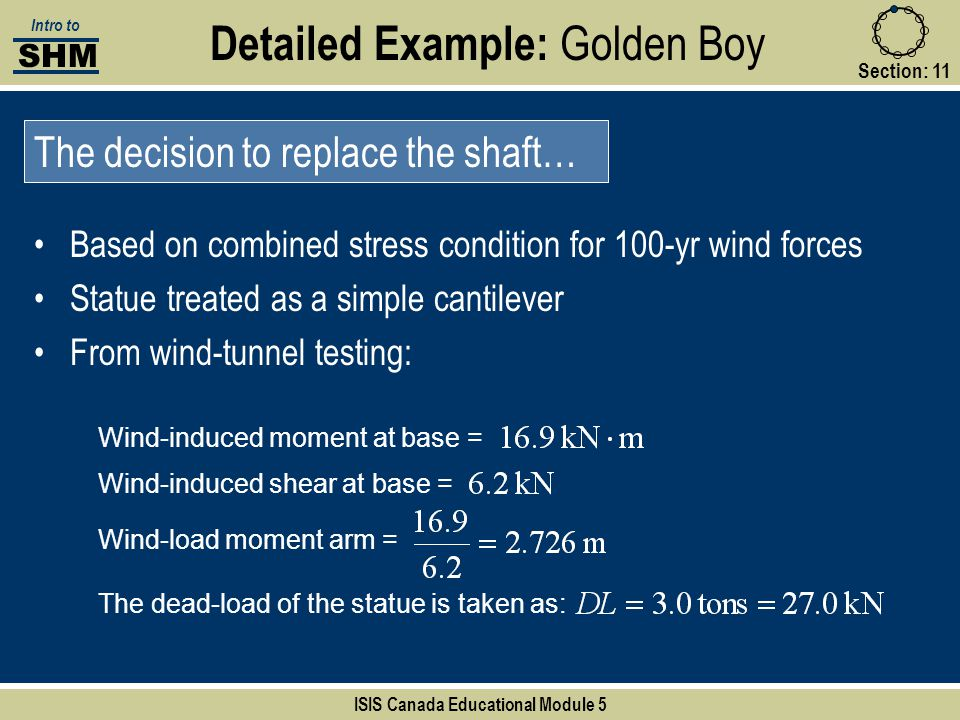 Detailed Example: Golden Boy Section:11 SHM Intro to Based on combined stress condition for 100-yr wind forces Statue treated as a simple cantilever F