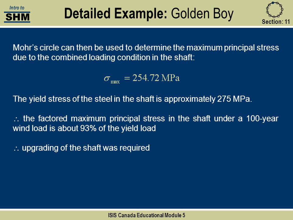 Detailed Example: Golden Boy Section:11 SHM Intro to ISIS Canada Educational Module 5 Mohr's circle can then be used to determine the maximum principa