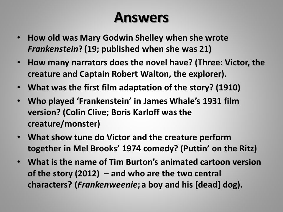 Answers How old was Mary Godwin Shelley when she wrote Frankenstein.