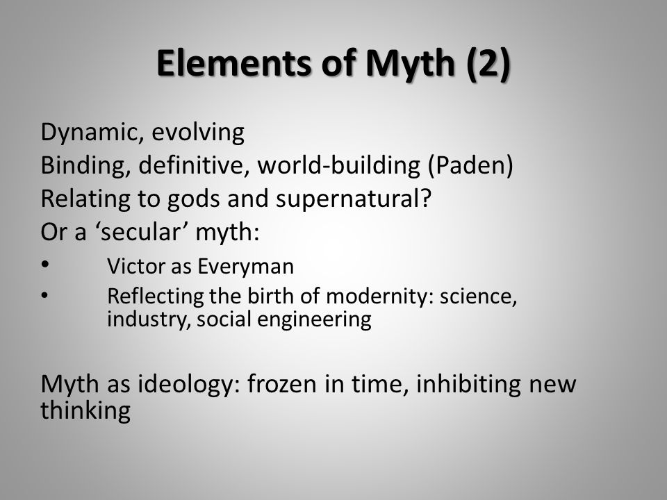 Elements of Myth (2) Dynamic, evolving Binding, definitive, world-building (Paden) Relating to gods and supernatural.
