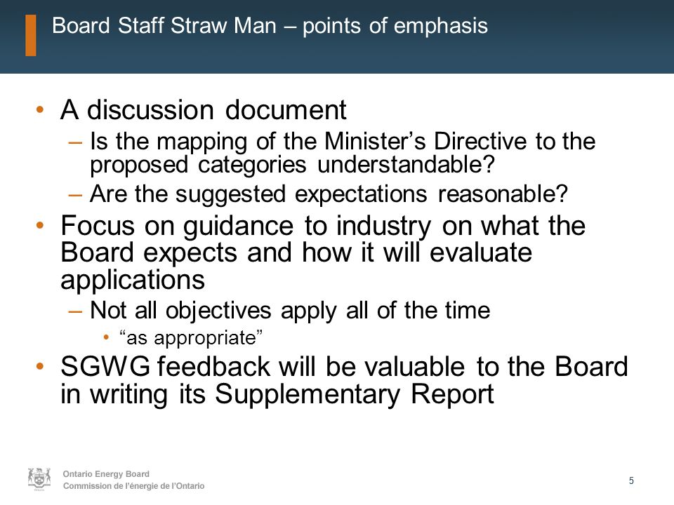 55 Board Staff Straw Man – points of emphasis A discussion document –Is the mapping of the Minister's Directive to the proposed categories understanda