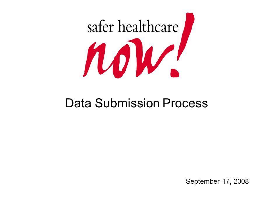 Data Submission Process September 17, 2008