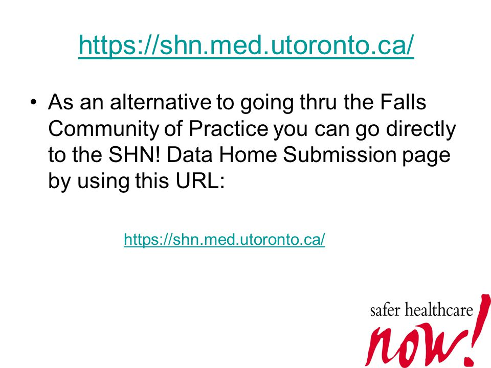 https://shn.med.utoronto.ca/ As an alternative to going thru the Falls Community of Practice you can go directly to the SHN.