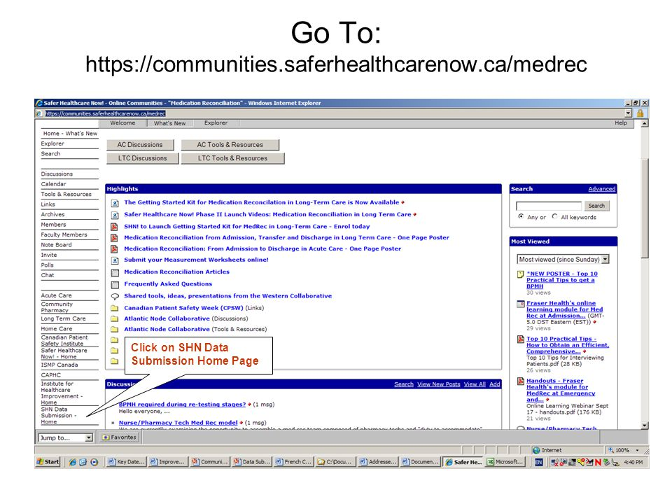 Go To: https://communities.saferhealthcarenow.ca/medrec Click on SHN Data Submission Home Page