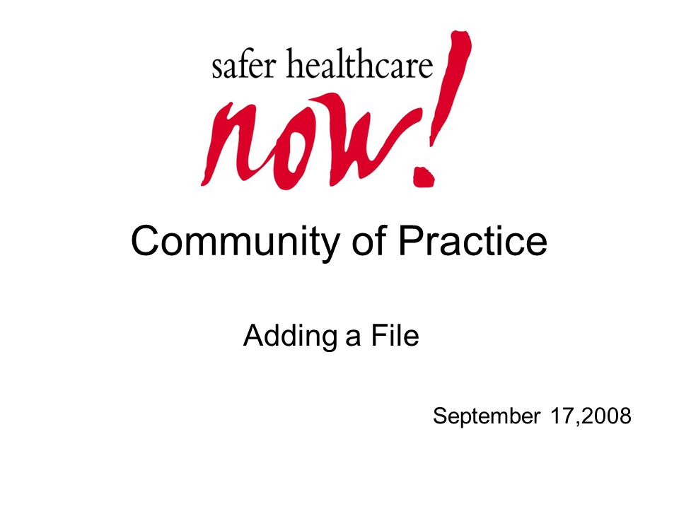 Community of Practice Adding a File September 17,2008