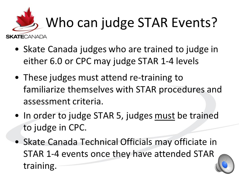 Assessment Standards Skate Canada Assessment Standards EvaluatingExcellentGoodSatisfactoryNeeds Improvement STAR 1-4GoldSilverBronzeMerit STAR 5 / CPC+1 or higher0-2, -3 There are similarities in the standard concepts used in the 3 systems of assessment The standard for a Good in Preliminary test = a Silver in a STAR 1, 2, 3 or 4 event