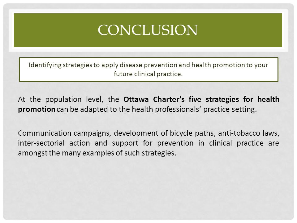 CONCLUSION At the population level, the Ottawa Charter's five strategies for health promotion can be adapted to the health professionals' practice set