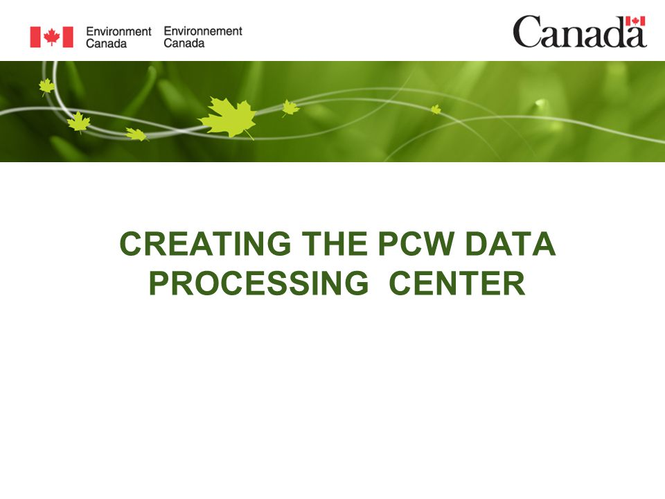CREATING THE PCW DATA PROCESSING CENTER
