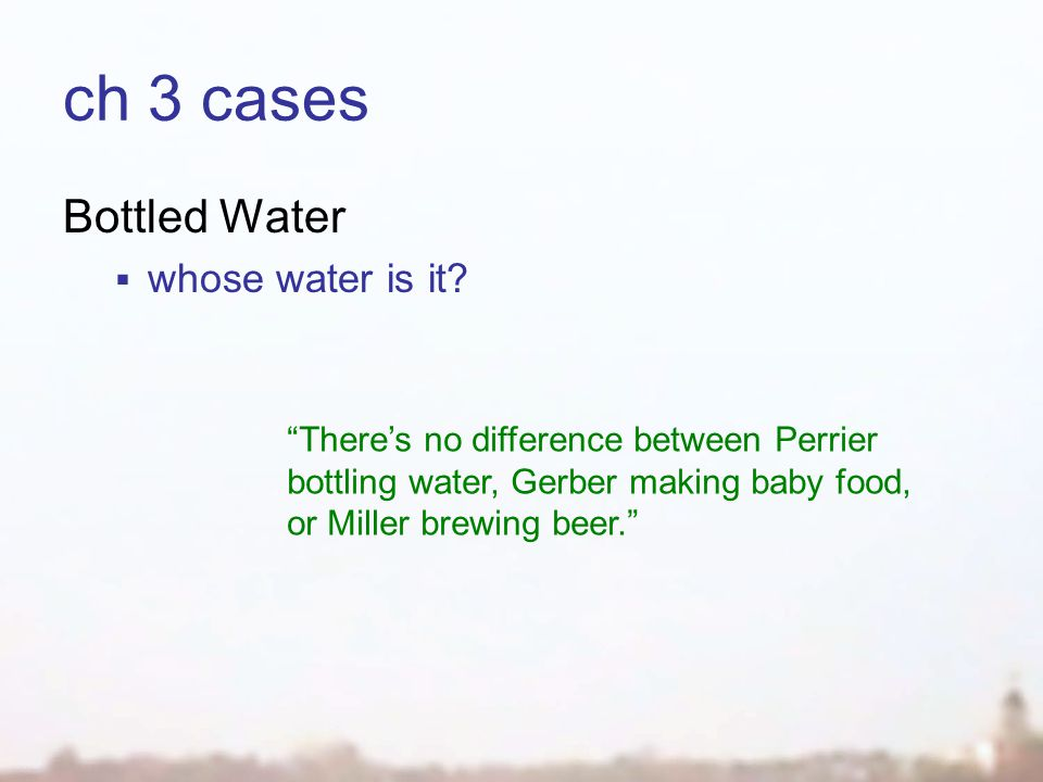 ch 3 cases Bottled Water  whose water is it.