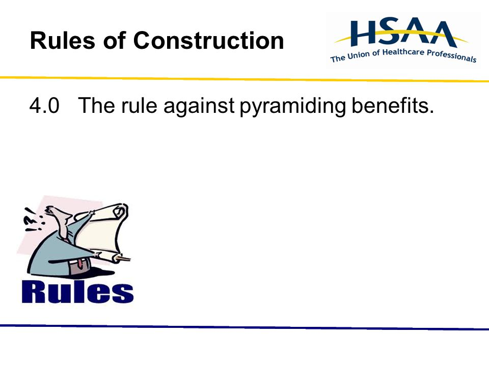 Rules of Construction 4.0 The rule against pyramiding benefits.
