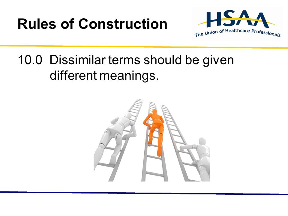 Rules of Construction 10.0 Dissimilar terms should be given different meanings.
