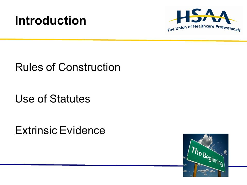 Introduction Rules of Construction Use of Statutes Extrinsic Evidence