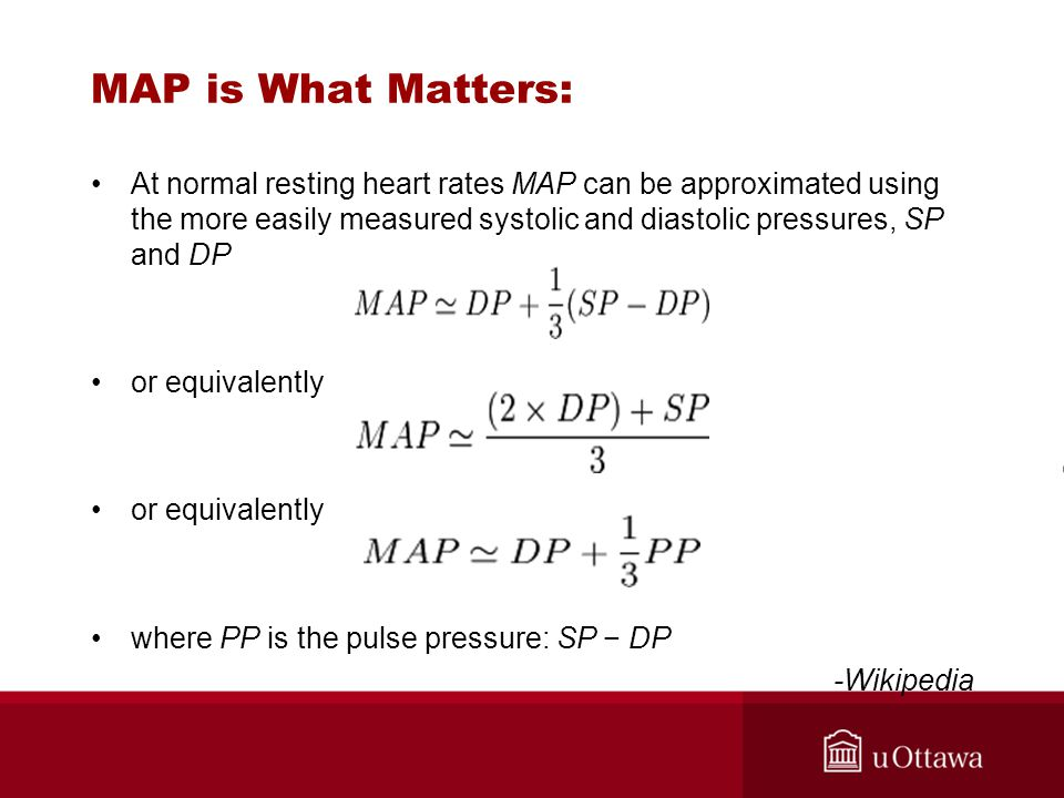 MAP is What Matters: At normal resting heart rates MAP can be approximated using the more easily measured systolic and diastolic pressures, SP and DP