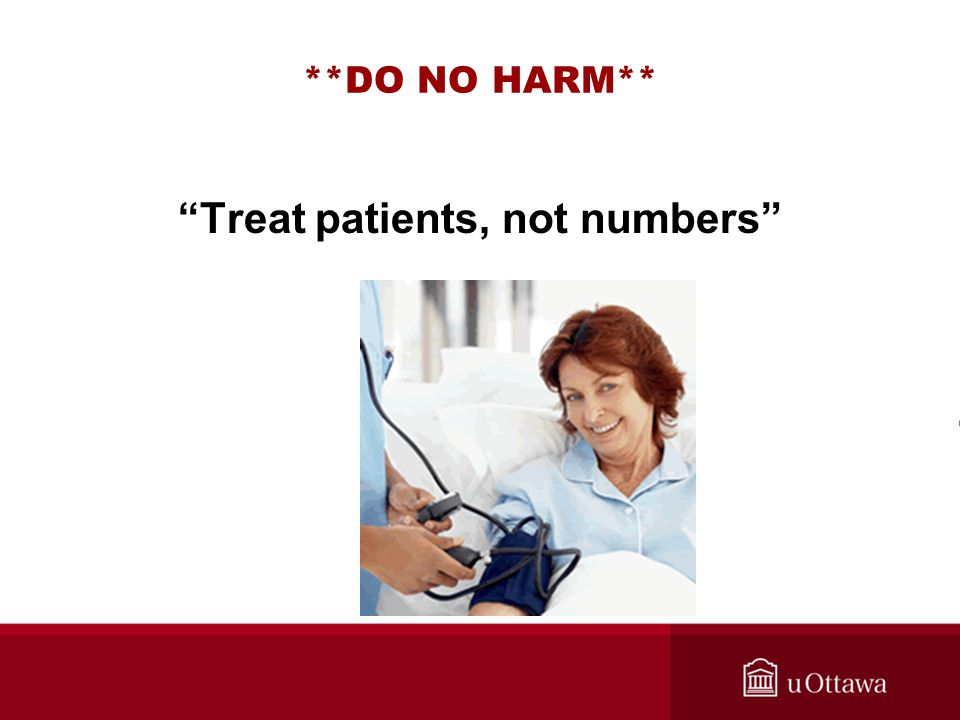 """**DO NO HARM** """"Treat patients, not numbers"""""""