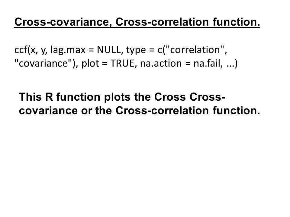 Cross-covariance, Cross-correlation function.
