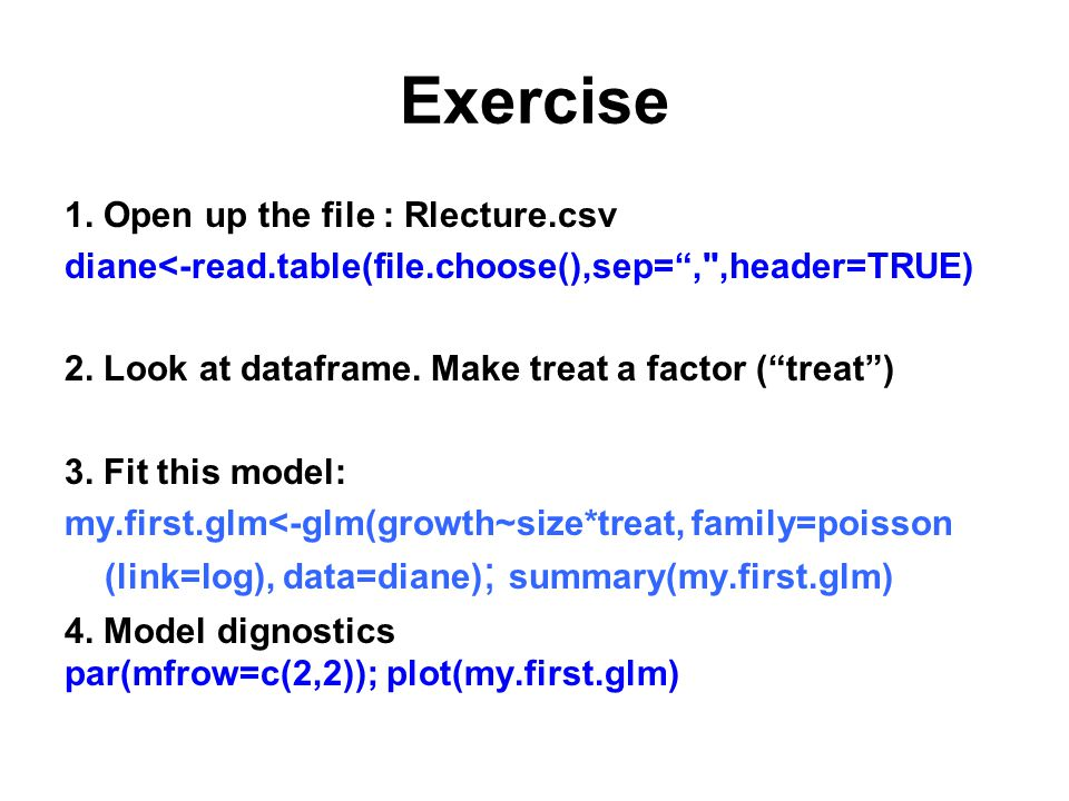 Exercise 1. Open up the file : Rlecture.csv diane<-read.table(file.choose(),sep= , ,header=TRUE) 2.