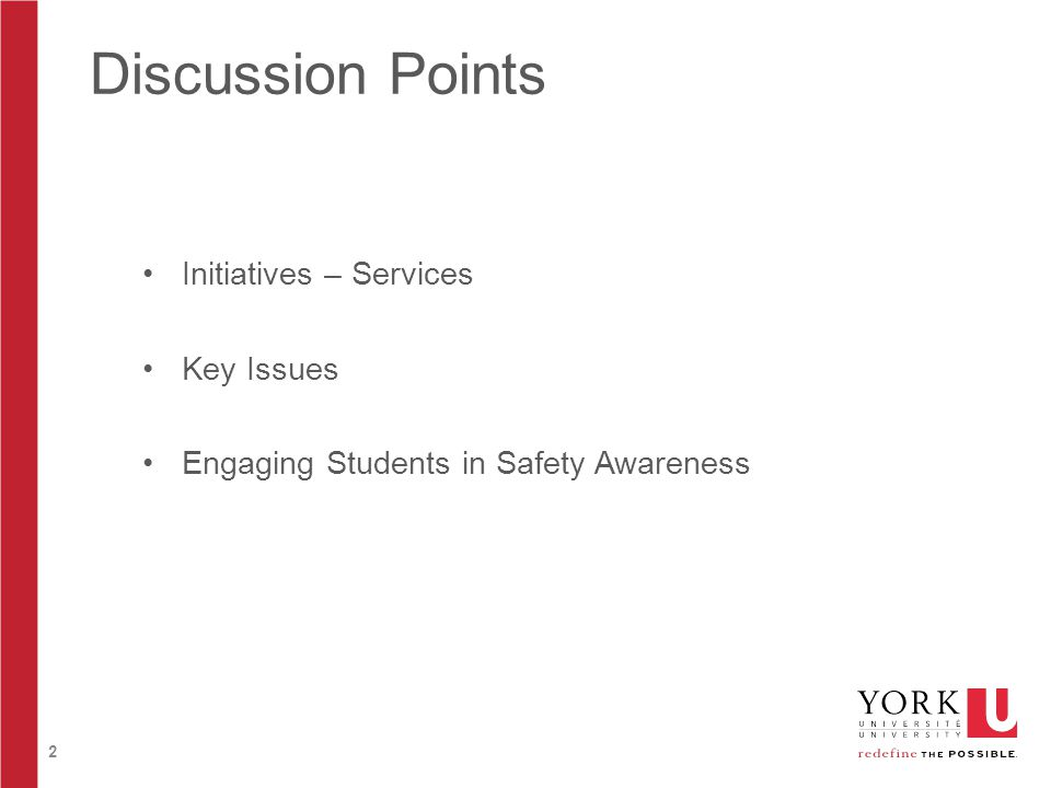 2 Discussion Points Initiatives – Services Key Issues Engaging Students in Safety Awareness