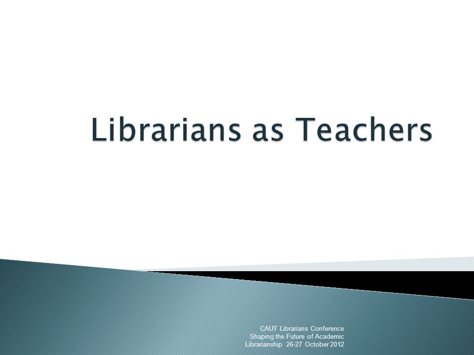 Common Priorities: Librarians ◦ Professional practice ◦ Service ◦ Research Where does teaching fit.