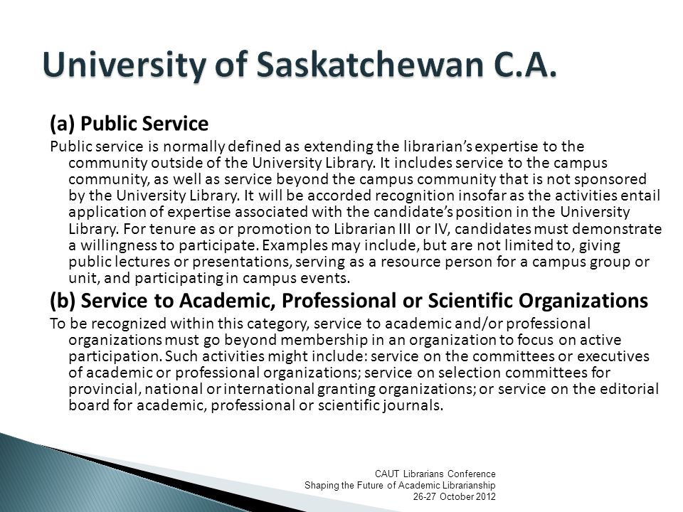 (a) Public Service Public service is normally defined as extending the librarian's expertise to the community outside of the University Library.