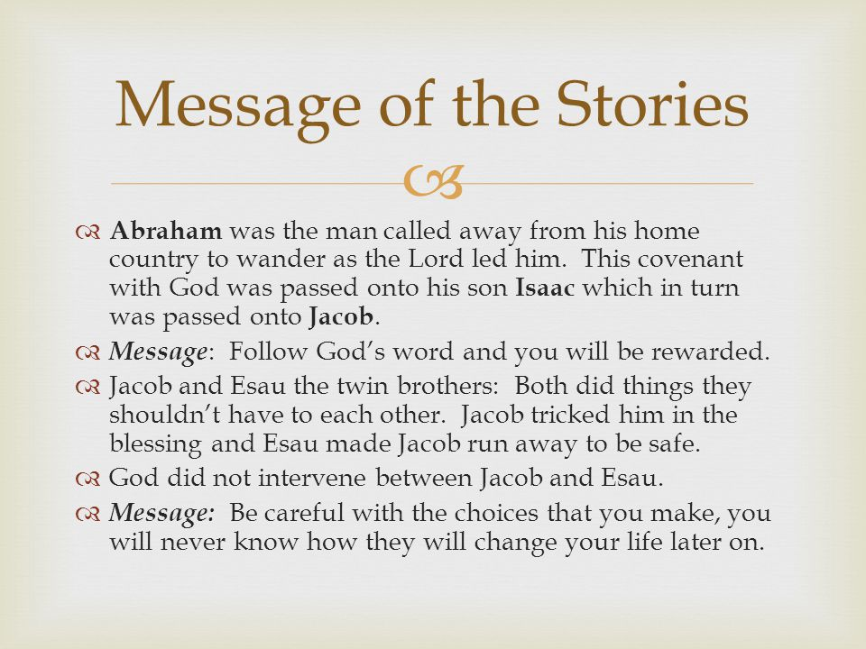   Abraham was the man called away from his home country to wander as the Lord led him.
