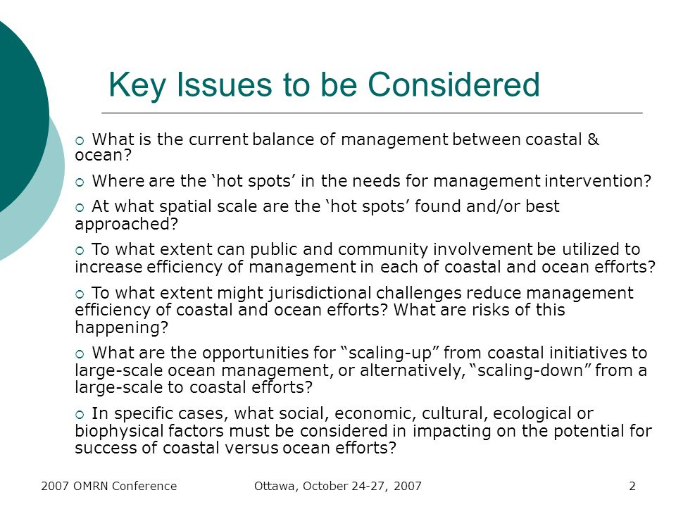 2007 OMRN ConferenceOttawa, October 24-27, 20072 Key Issues to be Considered  What is the current balance of management between coastal & ocean?  Wh