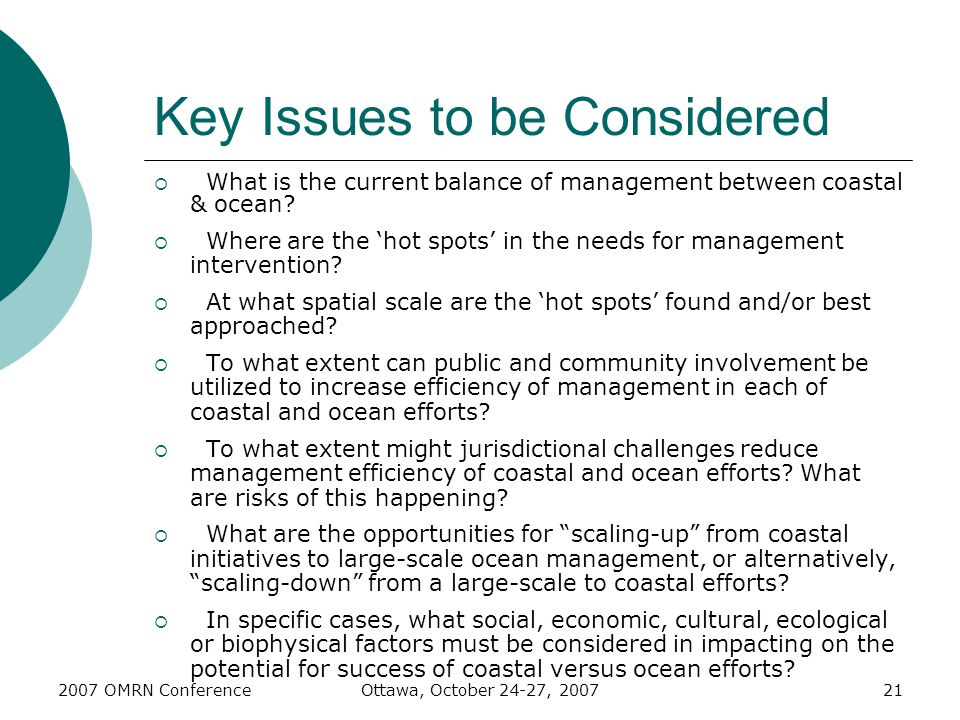 2007 OMRN ConferenceOttawa, October 24-27, 200721 Key Issues to be Considered  What is the current balance of management between coastal & ocean.