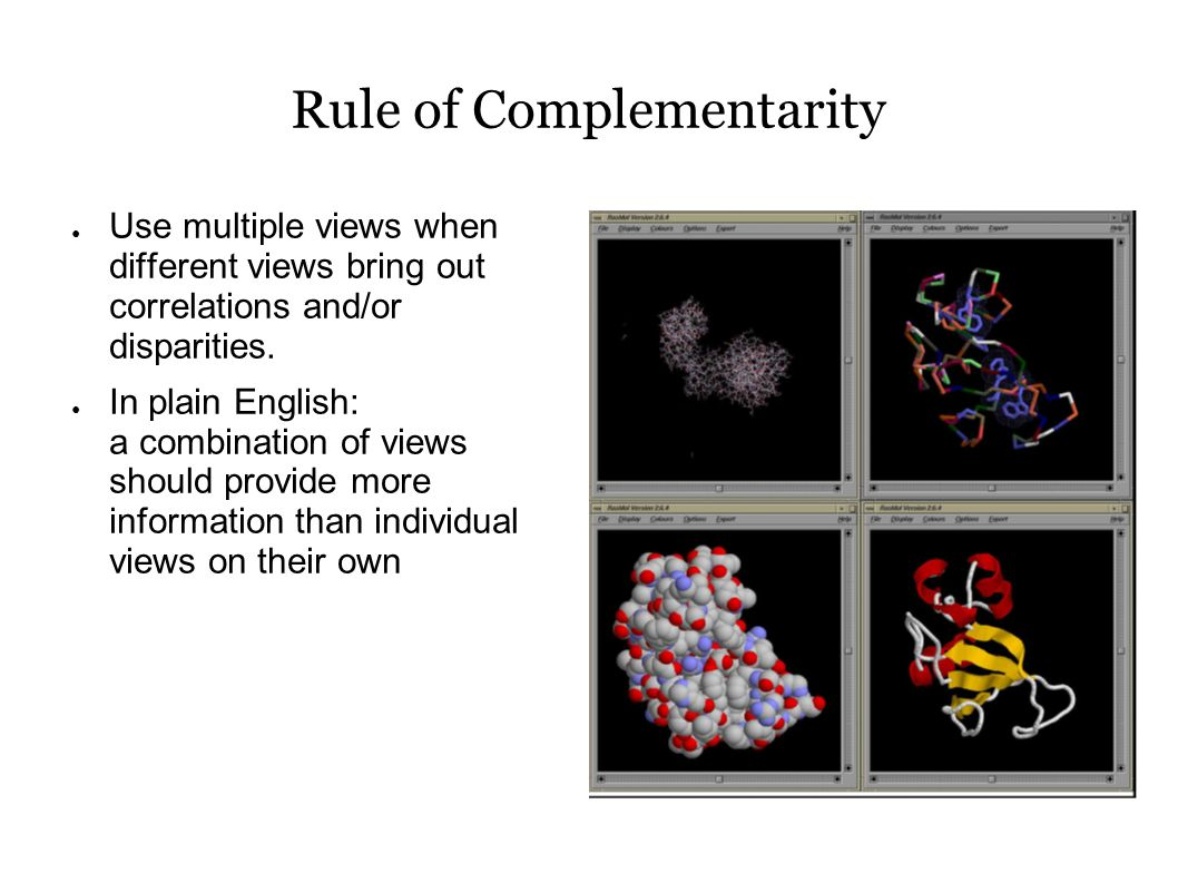 Rule of Complementarity ● Use multiple views when different views bring out correlations and/or disparities.