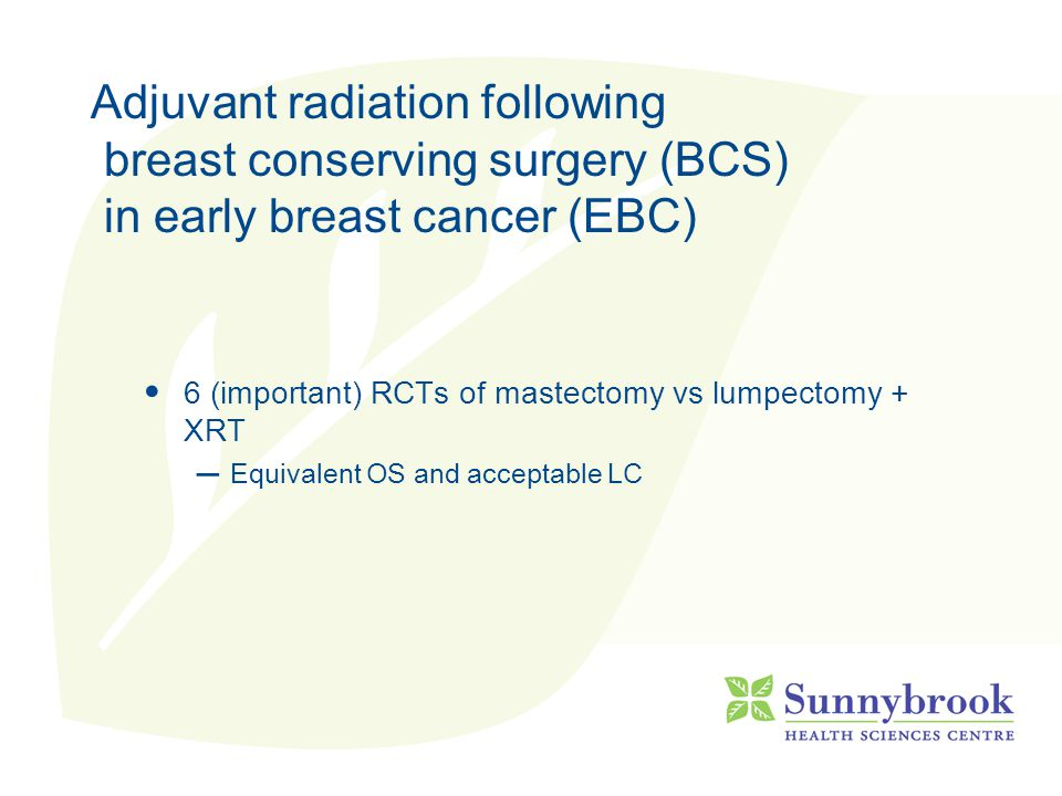 Radiation for Recurrence & Metastases Recurrence – In-breast → mastectomy – Chestwall → consider radiation depends on previous treatment, time interval, prognosis, other treatment options etc Metastases – Whole other topic!!!!