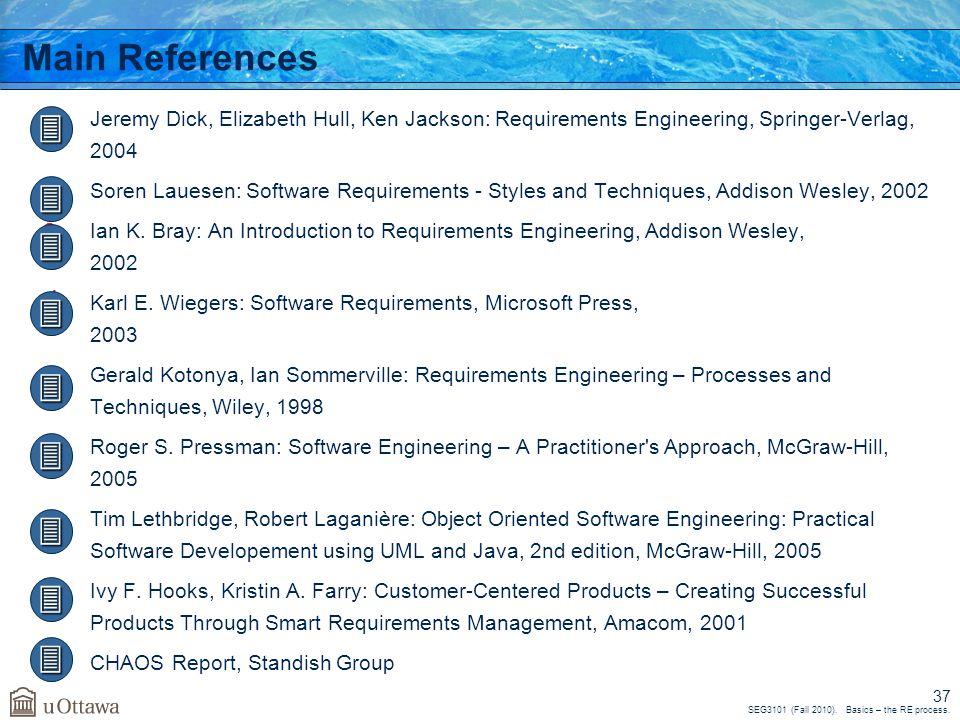 SEG3101 (Fall 2010). Basics – the RE process. 37 Main References a.