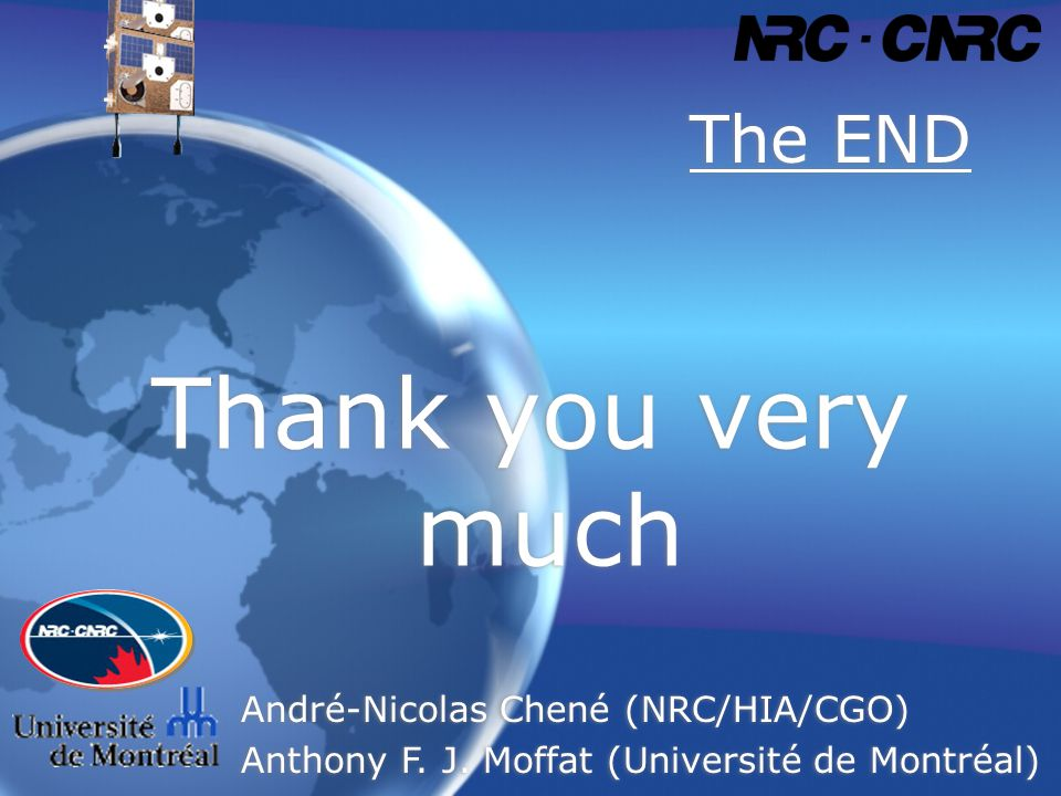 The END Thank you very much André-Nicolas Chené (NRC/HIA/CGO) Anthony F.