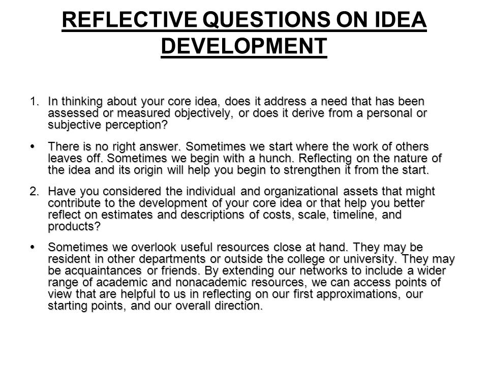 REFLECTIVE QUESTIONS ON IDEA DEVELOPMENT.