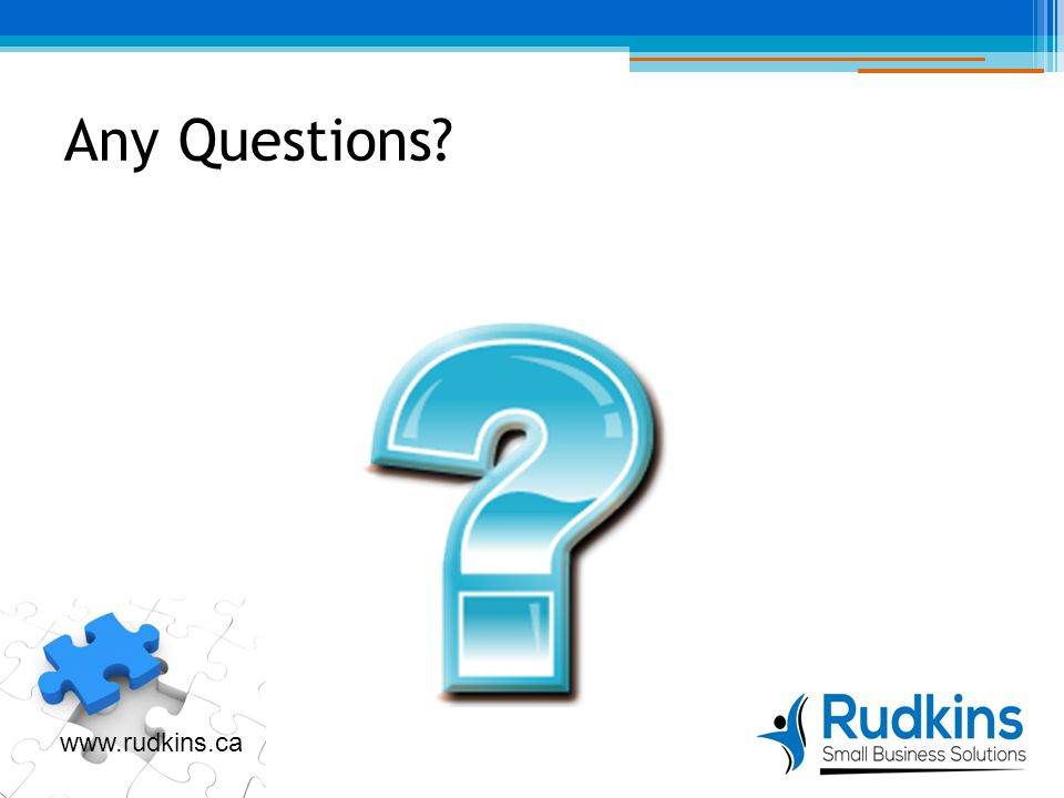 Any Questions? www.rudkins.ca