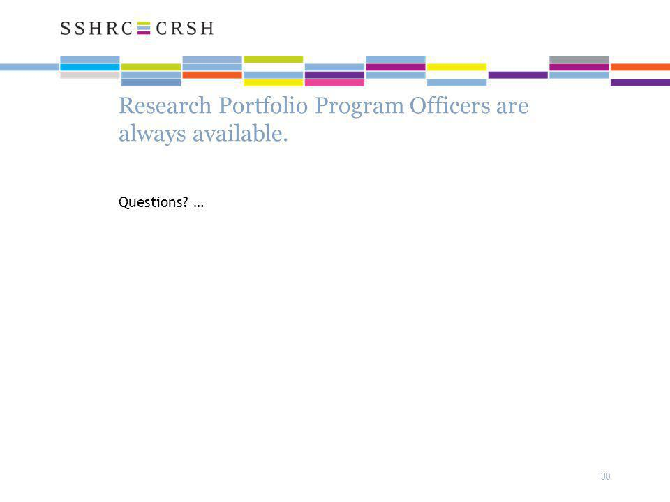 30 Research Portfolio Program Officers are always available. Questions …