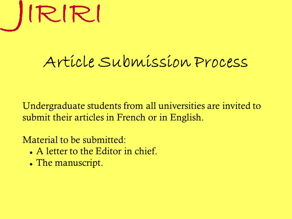 Article Submission Process Undergraduate students from all universities are invited to submit their articles in French or in English. Material to be s