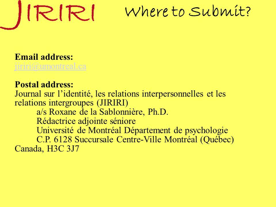 Where to Submit? Email address: jiriri@umontreal.ca Postal address: Journal sur l'identité, les relations interpersonnelles et les relations intergrou