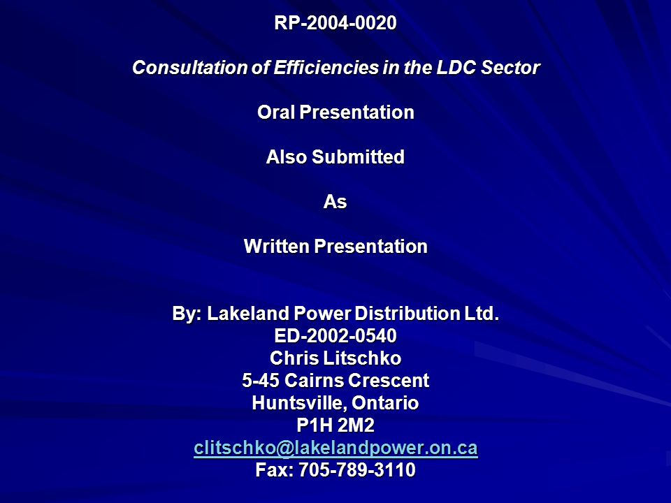 RP Consultation of Efficiencies in the LDC Sector Oral Presentation Also Submitted As Written Presentation By: Lakeland Power Distribution Ltd.