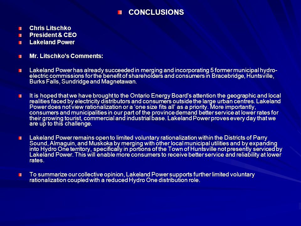 CONCLUSIONS Chris Litschko President & CEO Lakeland Power Mr.