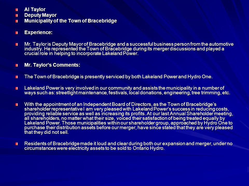 Al Taylor Deputy Mayor Municipality of the Town of Bracebridge Experience: Mr.