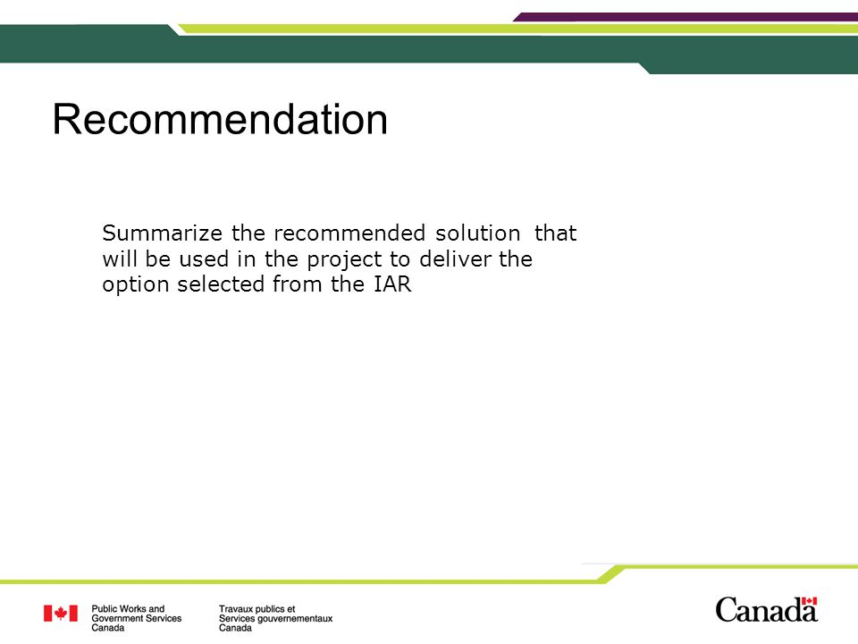 Recommendation Summarize the recommended solution that will be used in the project to deliver the option selected from the IAR
