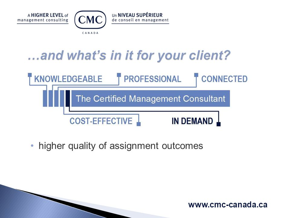 higher quality of assignment outcomes www.cmc-canada.ca