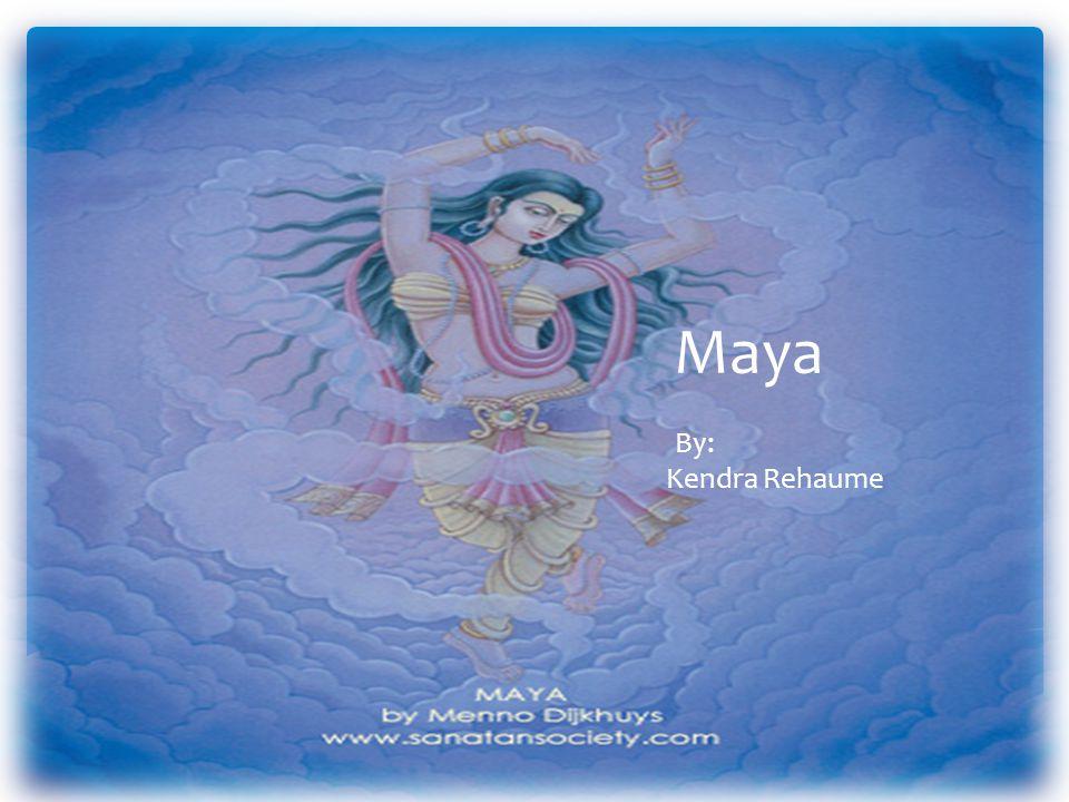 Maya By: Kendra Rehaume